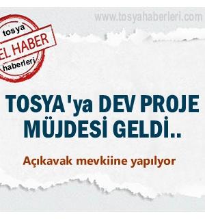 Tosya'ya Dev Proje Müjdesi Geldi