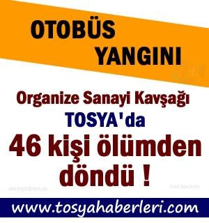 Tosya'da içinde 46 yolcunun bulunduğu otobüs cayır cayır yandı