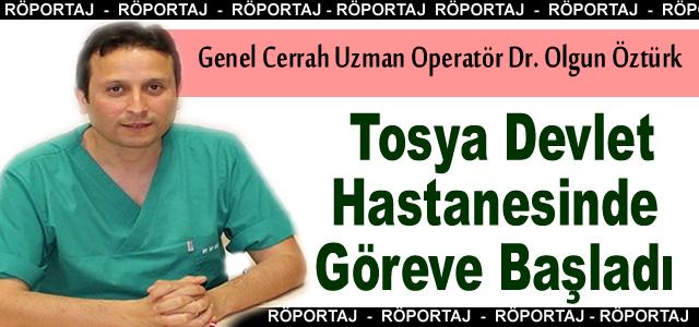 Operatör Dr. Olgun Öztürk Tosya Devlet Hastanesinde Göreve Başladı