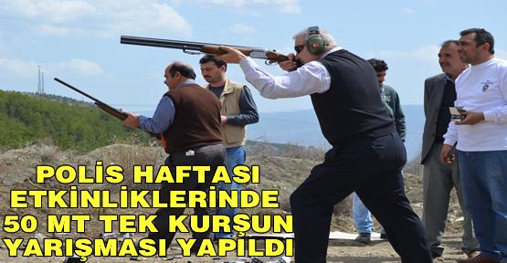 POLİS HAFTASI ETKİNLİKLERİNDE SİLAH ATIŞ YARIŞMASI YAPILDI