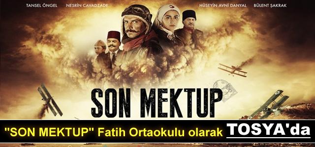 ''SON MEKTUP''FİLMİ TOSYA'DA GÖSTERİMDE