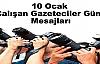 """10 Ocak """"Çalışan Gazeteciler Günü"""" Mesajları"""