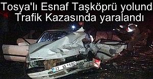 TOSYALI ESNAF TAŞKÖPRÜDE KAZA YAPTI