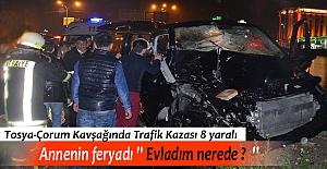 TOSYA-ÇORUM KAVŞAĞI TRAFİK KAZASI;...