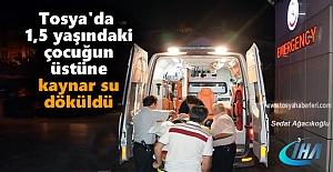 TOSYA'DA ÜZERİNE KAYNAR SU DÖKÜLEN 17 AYLIK ÇOCUK