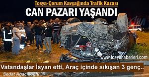 TOSYA-ÇORUM KAVŞAĞI TRAFİK KAZASI