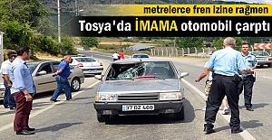 TOSYA#039;DA TRAFİK KAZASINDA İMAMA...