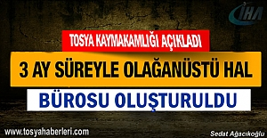 Tosya ''OHAL BÜROSU'' oluşturuldu