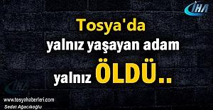 Tosya'da Yalnız yaşayan adam evinde Ölü bulundu