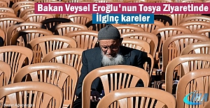 Bakan Veysel Eroğlu Tosya Ziyaret...
