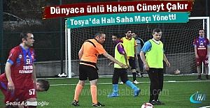 Dünyaca Ünlü Hakem Cüneyt Çakır Tosya'da Halı Saha maçı yönetti ( GÖRÜNTÜLÜ HABER )