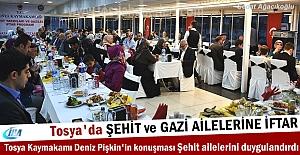 Kastamonu Valisi ve Tosya Kaymakamı ilk İftarda Şehit ve Gazi Aileleri ile buluştu ( GÖRÜNTÜLÜ HABER )