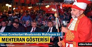 15 Temmuz Destanında Tosya Cumhuriyet Meydanında Mehteran Gösterisi