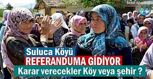 Tosya#039;da Suluca Köyü Referanduma...