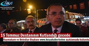 Tosya Kaymakamı ve Belediye Başkanı tosyahaberleri.com 15 Temmuz Destanı açıklaması
