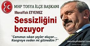 MHP Tosya İlçe Başkanı Muvaffak Etyemez sessizliğini bozuyor