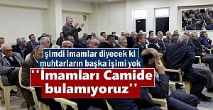Köy Muhtarları bu defa İmamları...