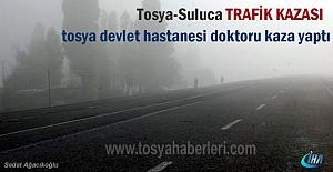 Tosya Devlet Hastanesi Doktoru sisli havada Suluca köyünde kaza yaptı