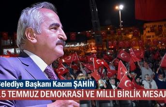 Tosya Belediye Başkanın Kazım Şahin 15 Temmuz Mesaji
