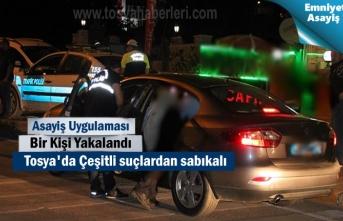 Tosya'da Yapılan Asayiş Uygulamasında 1 Kişi Yakalandı