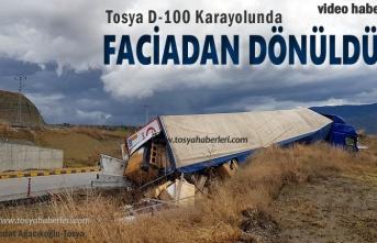 Tosya D-100'de TIR Kazasında Faciadan Dönüldü