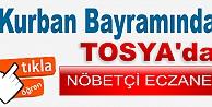 KURBAN BAYRAMINDA TOSYA#039;DA NÖBETÇİ ECZANELER