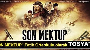 SON MEKTUPFİLMİ TOSYADA GÖSTERİMDE