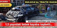 TOSYA#039;DA 1,5 YAŞINDAKİ BEBEK KAZADA ÖLDÜ