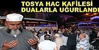 TOSYA#039;DA İLK HAC KAFİLESİ DUALARLA UĞURLANDI