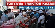TOSYA#039;DA TRAKTÖR KAZASINDA 13 KİŞİ YARALANDI