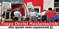 TOSYA DEVLET HASTANESİNDE CAN PAZARI YAŞANDI