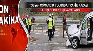 TOSYA-OSMANCIK YOLUNDA TRAFİK KAZASI