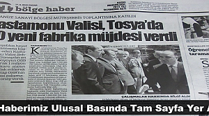 TOSYADA 50 YENİ FABRİKA HABERİMİZ ULUSAL BASINDA