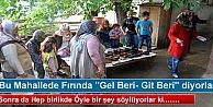 TOSYADA FIRINDAN KEŞKEK TEKERLEME İLE ÇIKIYOR