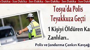 TOSYA'DA POLİS VE JANDARMA TEYAKKUZA GEÇTİ
