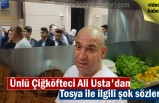 Ünlü Çiğ Köfteci Ali Usta Tosya Pirinci ile ilgili İlğinç sözleri