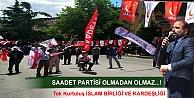 SAADET PARTİSİ TOSYA'DA İLK MİTİNGİ YAPTI