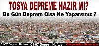 TOSYA DEPREME HAZIR MI (Okuyucudan Gelen )