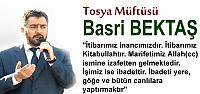 Tosya Müftüsü Basri Bektaş Salı Günü Tosya'da
