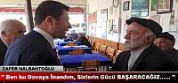 ZAFER NALBANTOĞLU SEÇİM ÇALIŞMALARINA...