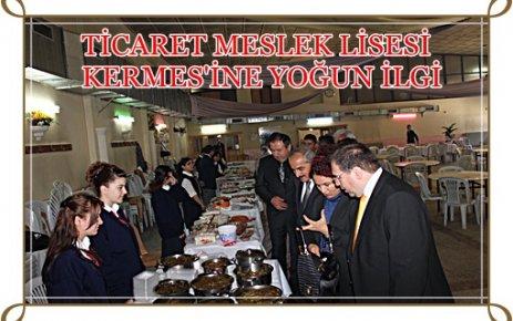 TİCARET MESLEK LİSESİ KERMES İNE YOĞUN İLĞİ