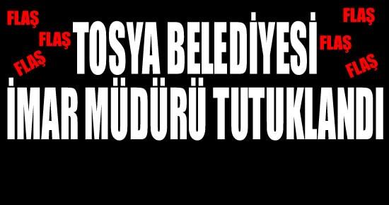 Tosya Belediyesi İmar Müdürü Tutuklandı