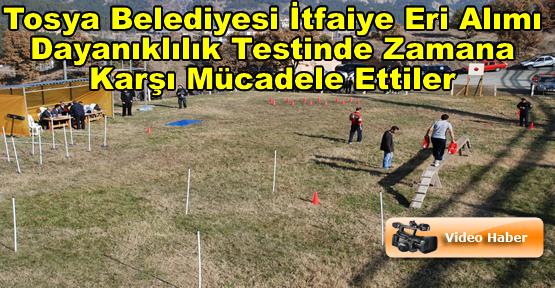 Tosya Belediyesi İtfaiye Eri Alımında sona gelindi.