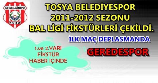 TOSYA BELEDİYESPOR 2011-2012 SEZONU BAL LİGİ FİKSTÜRLERİ ÇEKİLDİ.