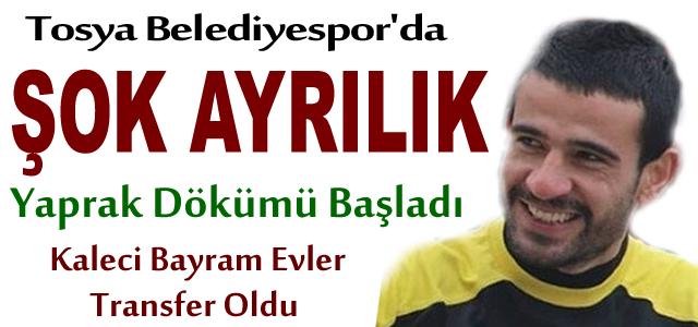 TOSYA BELEDİYESPOR'DA ŞOK AYRILIK