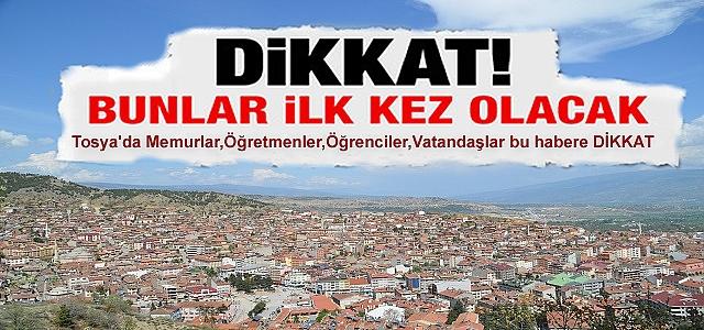 TOSYA BU HABERE DİKKAT