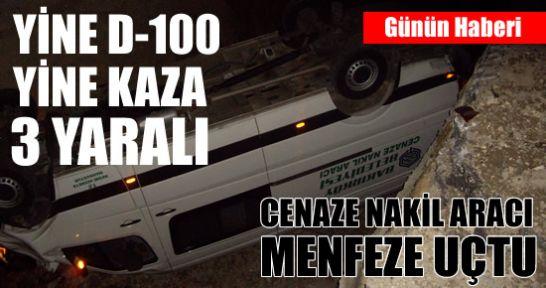 Tosya D-100 Durmak Bilmiyor - Cenaze Aracı Menfeze Uçtu 3 Yaralı