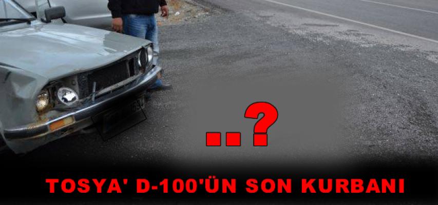Tosya D-100'ün Son Kurbanı