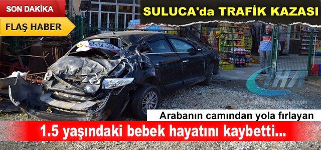 TOSYA'DA 1,5 YAŞINDAKİ BEBEK KAZADA ÖLDÜ