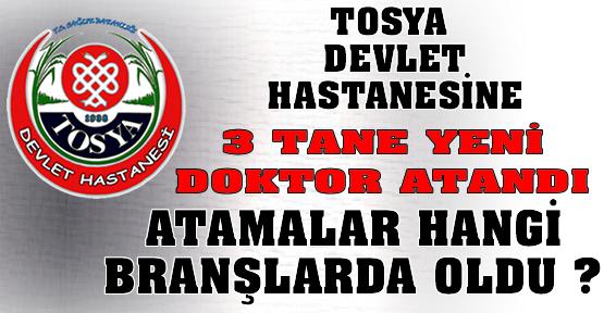 Tosya Devlet Hastanesine 3 Adet Doktor Ataması Yapıldı